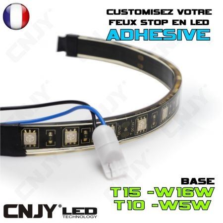 1 KIT LED T15 W16W AVEC CONNECTEUR ET STRIP LED IP68-FLEX'O 60 LED /M DE 20CM (SECABLE) ADHESIVE FEUX STOP