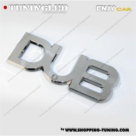 EMBLEME DUB 3D CARROSSERIE AUTO ADHESIF CHROME PLASTIQUE ABS HAUTE RESISTANCE